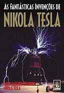 As Fant�sticas Inven��es de Nikola Tesla -  David Hatcher Childress e Nikola Tesla